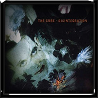 The Cure - Disintegration 1989