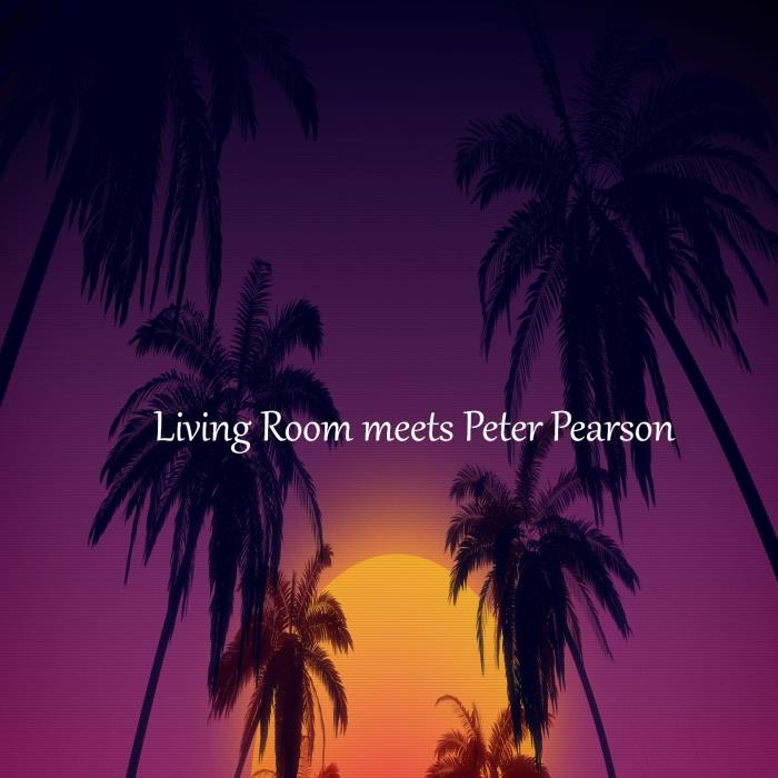 Living Room Meets Peter Pearson (2018)