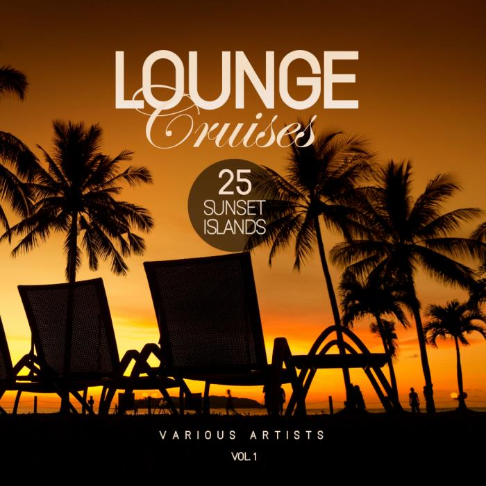 Lounge Cruises, Vol. 1 (25 Sunset Islands) (2018)