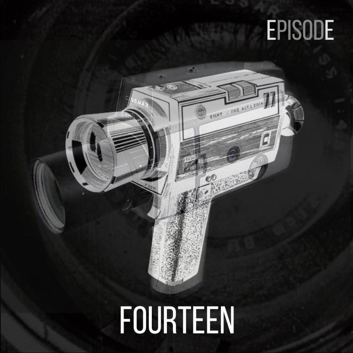 Episode FOURTEEN (2018)