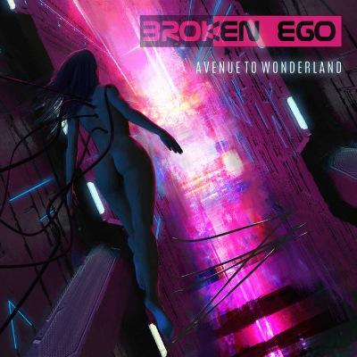 download Broken Ego - Avenue to Wonderland (2018)
