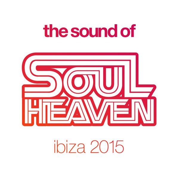 The Sound of Soul Heaven Ibiza 2015 (2018)