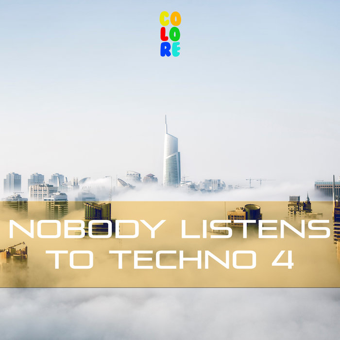 Nobody Listens to Techno 4 (2018)