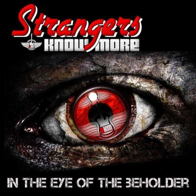 Strangers Know More - In The Eye Of The Beholder (2018)