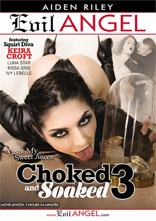 EvilAngel Choked And Soaked 3 Xxx 1080p Mp4-Ktr