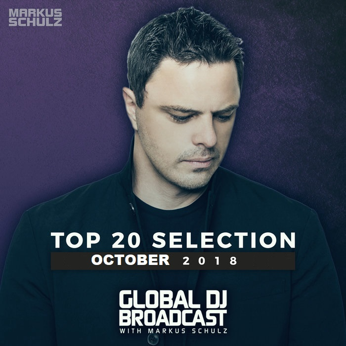 Markus Schulz - Global DJ Broadcast: Top 20 October 2018 (2018)