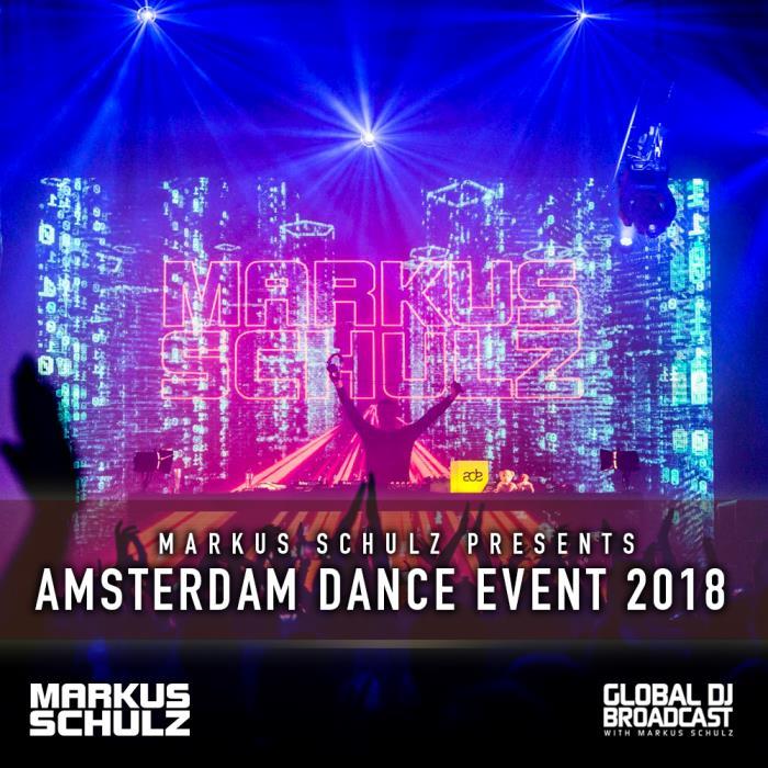 Markus Schulz - Global DJ Broadcast (2018-10-18) Amsterdam Dance Event Edition
