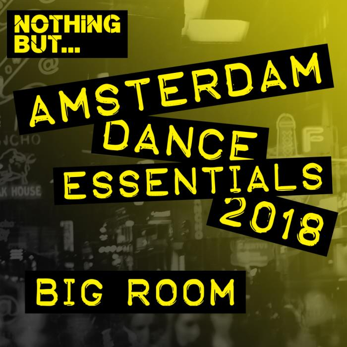 Nothing But... Amsterdam Dance Essentials 2018: Bi ...