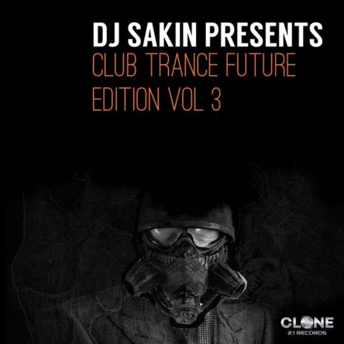 DJ Sakin Pres. Club Trance Future Edition, Vol 3 (