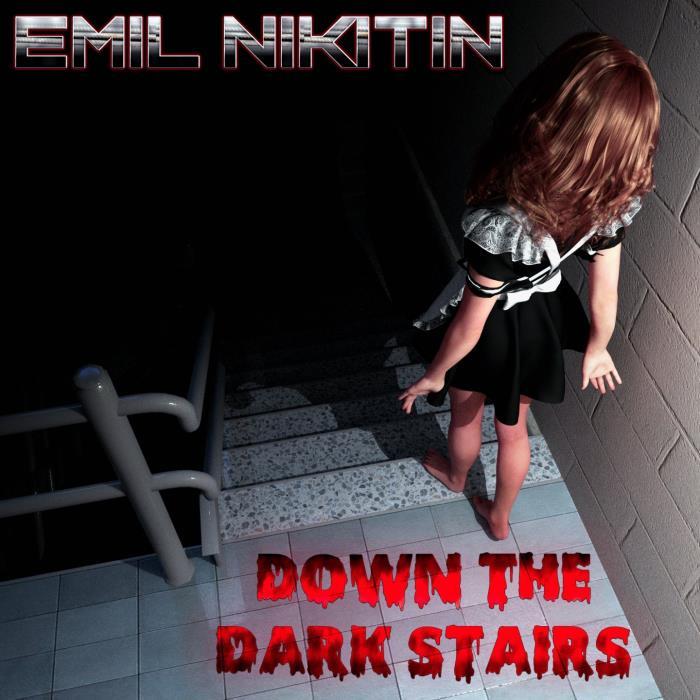 Emil Nikitin - Down the Dark Stairs (2018)