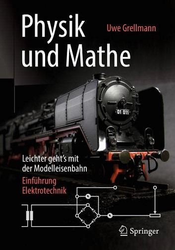 Uwe Grellmann - Physik und Mathe – Leichter geht's mit der Modelleisenbahn