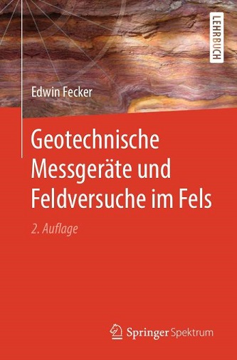 Edwin Fecker - Geotechnische Messgeräte und Feldversuche im Fels, 2. Auflage