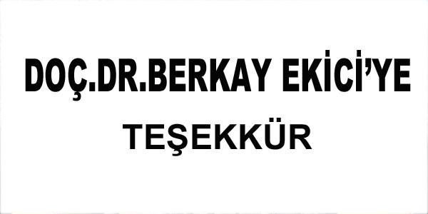 Doç.Dr.Berkay Ekici için teşekkür