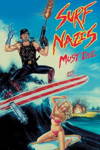 Surf.Nazis.Must.Die.1987.German.AC3D.DL.1080p.BluRay.x265-FuN