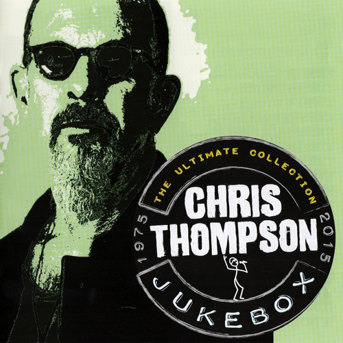 download Chris Thompson – Jukebox: The Ultimate Collection 1975-2015 (2015)