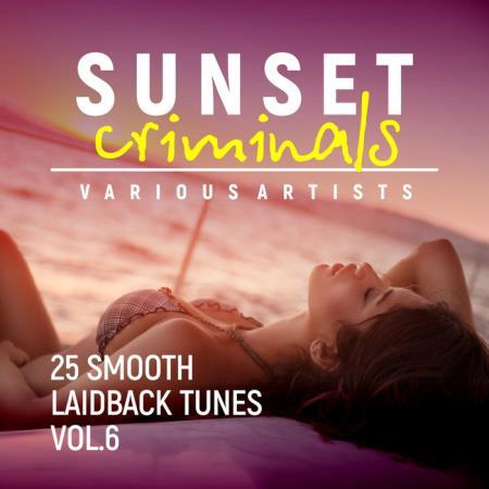 Sunset Criminals Vol 6 (25 Smooth Laidback Tunes) (2018)