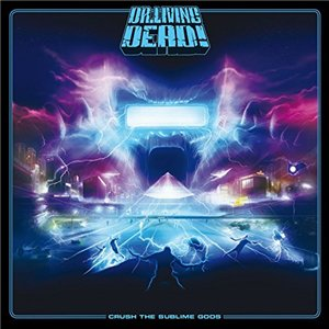 Dr. Living Dead! - Crush The Sublime Gods (2015) [Deluxe Digipack Edition]
