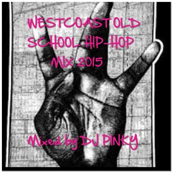 WEST COAST OLD SCHOOL HIP-HOP MIX 2015