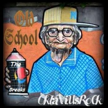 Old School-The Breaks  Mixed by OkTaViUsRoCk
