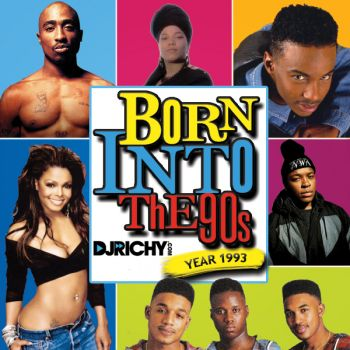 BORN INTO THE 90S (YEAR 1993) Mixed By DJ Richy