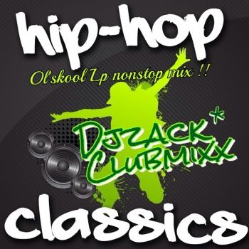 THE HIPHOP CLASSIC Mixed By Djzack