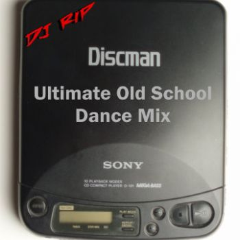 ULTIMATE OLD SCHOOL DANCE MIX MIXED BY DJ Rip