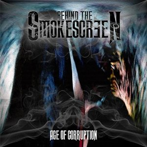 Behind the Smokescreen - Age of Corruption (2015)
