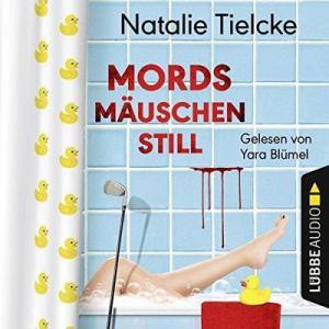 Natalie Tielcke Mordsmaeuschenstill ungekuerzt