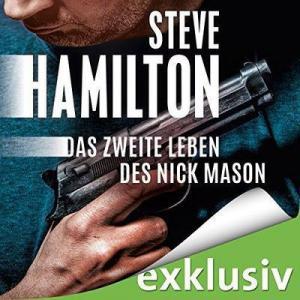 Steve Hamilton Nick Mason 1 Das zweite Leben des Nick Mason ungekuerzt