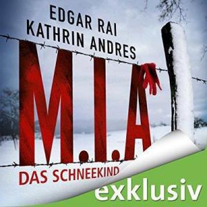Kathrin Andres und Edgar Rai M I A Das Schneekind ungekuerzt