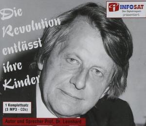 Wolfgang Leonhard Die Revolution entlaesst ihre Kinder ungekuerzt