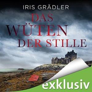 Iris Graedler Collin Brown 3 Das Wueten der Stille ungekuerzt