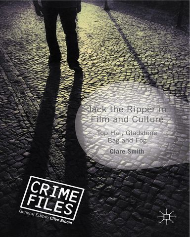 : Jack the Ripper in Film and Culture Top Hat Gladstone Bag and Fog