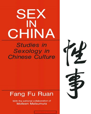 Sex in China Studies in Sexology in Chinese Culture
