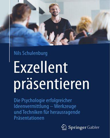 Exzellent praesentieren Die Psychologie erfolgreicher Ideenvermittlung