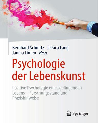 Psychologie.der.Lebenskunst.Positive.Psychologie.eines.gelingenden.Lebens.Forschungsstand.und.Praxishinweise
