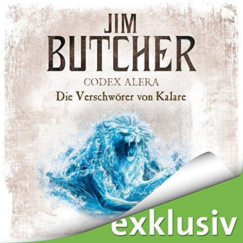 Jim Butcher-Codex Alera Band 03 Die Verschwoerer von Kalare ungekuerzt