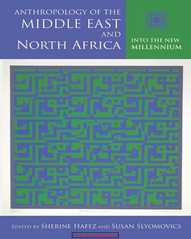 Anthropology of the Middle East and Nrrth Africa Into the New Millenn