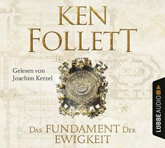 Ken Follett - Kingsbridge Band 3 - Das Fundament der Ewigkeit