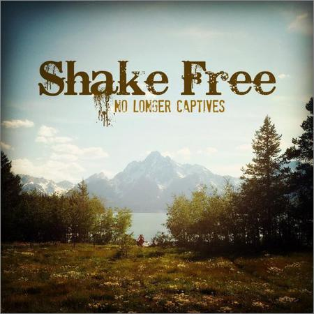 No Longer Captives - Shake Free (2018)