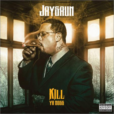 Jaysaun - Kill Ya Boss (2018)