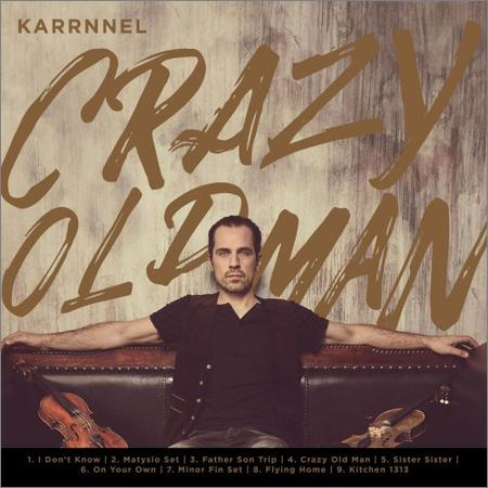Karrnnel - Crazy Old Man (2018)