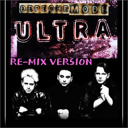 Depeche Mode - Ultra (Re-Mix Version) (2018)