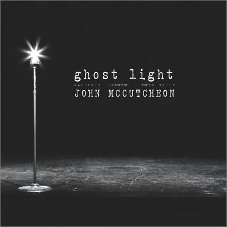 John McCutcheon - Ghost Light (2018)